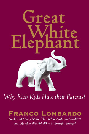 Great White Elephant Why Rich Kids Hate their Parents Franco Lombardo